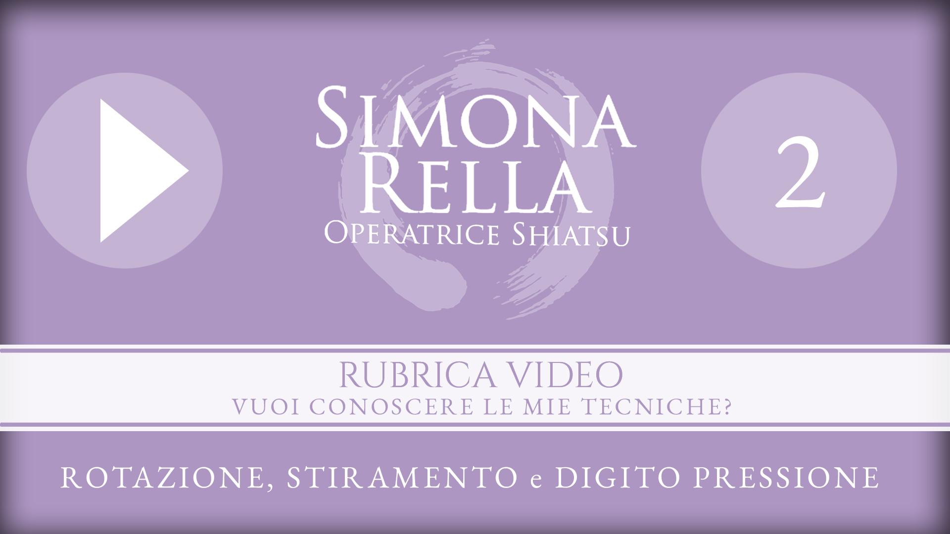 post--13__RUBRICA-VIDEO-2__ROTAZIONE,-STIRAMENTO-e-DIGITO-PRESSIONE__