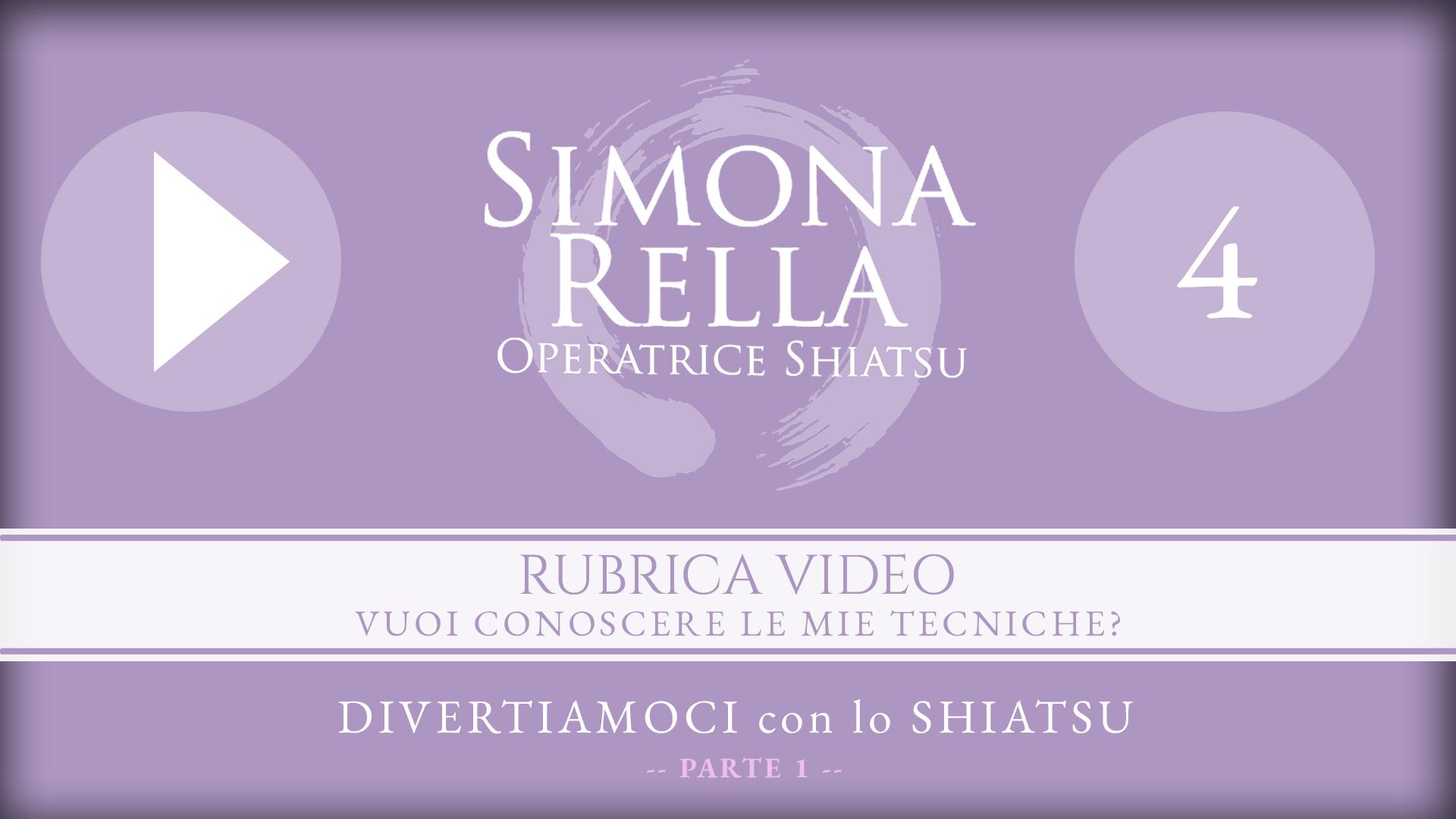 shiatsu__simona-rella__RUBRICA-VIDEO-4__DIVERTIAMOCI-con-lo-SHIATSU__PARTE-1__