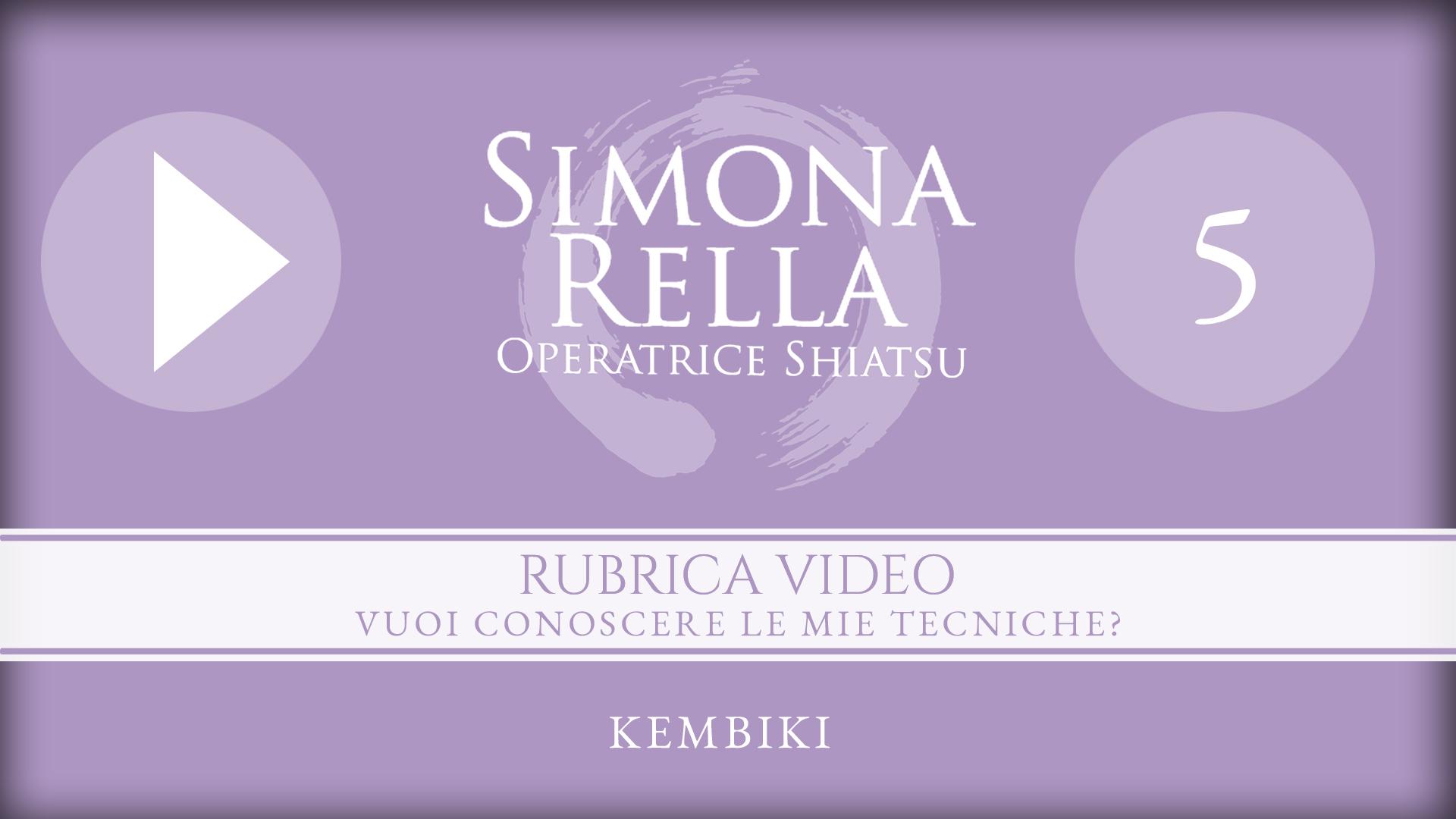 shiatsu__simona-rella__RUBRICA-VIDEO-5__KEMBIKI__